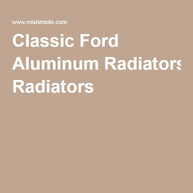 Classic Ford Aluminum Radiators