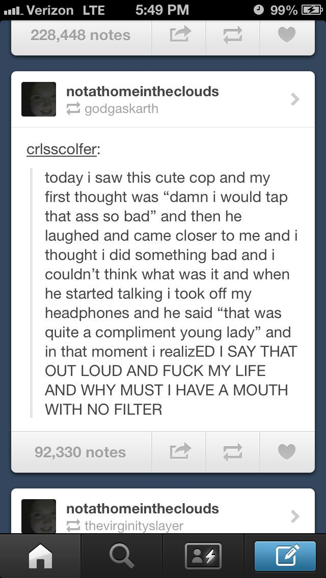 Why must I have a mouth with no filter. Tumblr post.