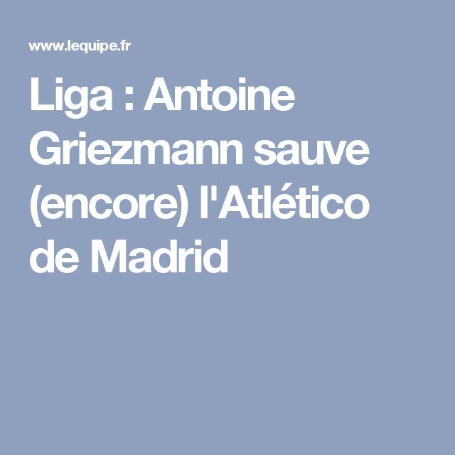 Liga : Antoine Griezmann sauve (encore) l'Atlético de Madrid