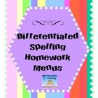 These menus are great to store in a plastic sheet protector in homework folders.  You dont have to worry about assigning spelling/word study homew...