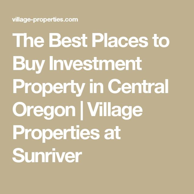 The Best Places to Buy Investment Property in Central Oregon   Village Properties at Sunriver