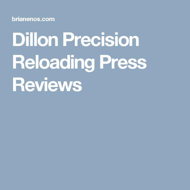 Dillon Precision Reloading Press Reviews