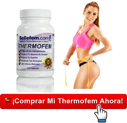 Thermofem... mejores pastillas para adelgazar rápido 100% naturales y efectivas que te garantizan perder 4,15 Kilos (9.15 Libras) cada 19 días SIN rebote...