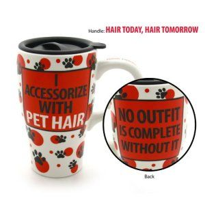I Accesorize With Pet Hair Travel Mug 16 Ounce Perfect for the pet owner, who really loves the pets. This will become their favorite mug of all time. http://theceramicchefknives.com/ceramic-mug-lid/ 12-Ounce, 12-Ounce Eco Travel Mug, Black, Blue, Cafe Mocha Vodka Insulated Travel Mug, Ceramic Mug With Lid,