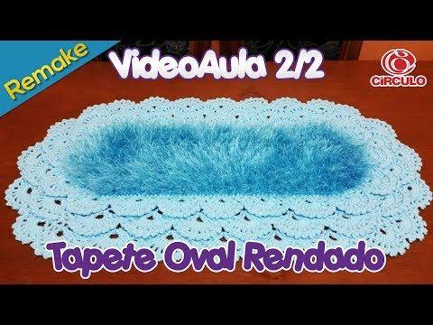 Tapete Oval Rendado 2/2 - Remake - YouTube