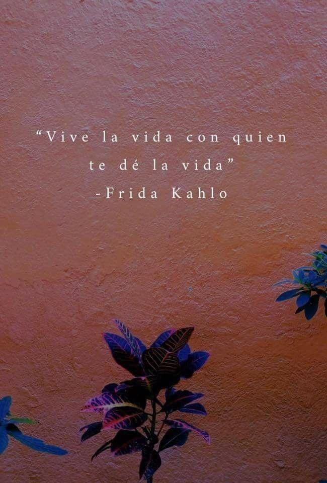 Frida Kahlo Frase De Frida Kahlo Frases De Frida Y