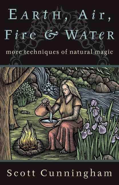 Earth, Air, Fire, & Water by Scott Cunningham