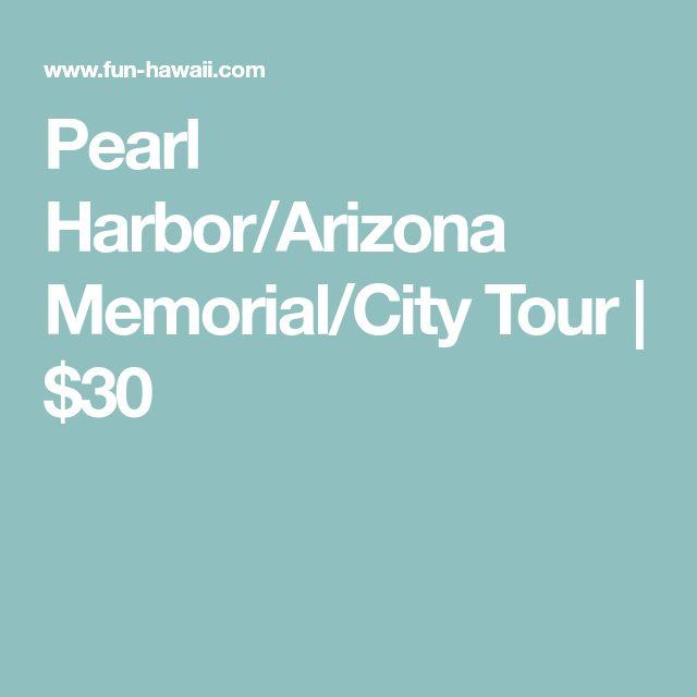Pearl Harbor/Arizona Memorial/City Tour | $30