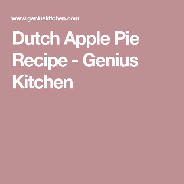 Dutch Apple Pie Recipe - Genius Kitchen