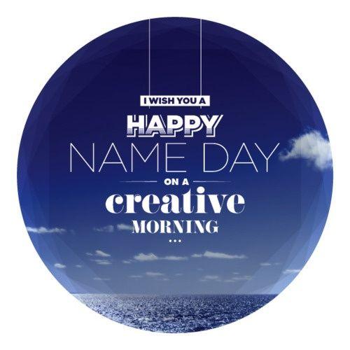 Happy name day!