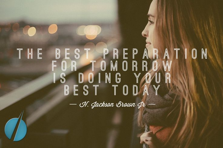 The Best Preparation For Tomorrow Is Doing Your Best Today: 94 Best Images About Quotes For Leadership & Empowerment