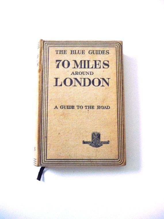 Vintage Book The Blue Guides 70 Miles Around London 1930