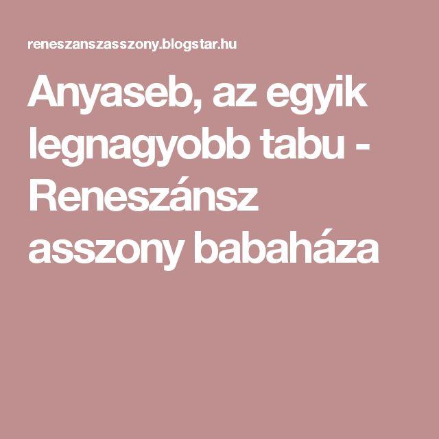 Anyaseb, az egyik legnagyobb tabu - Reneszánsz asszony babaháza