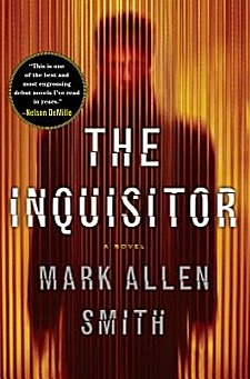 The Inquisitor by Mark Allen Smith...    I love this Book.