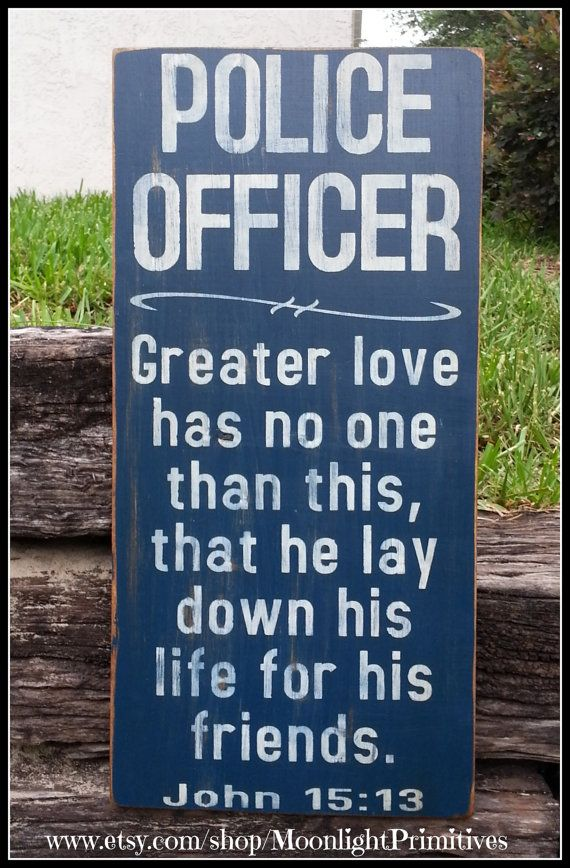 Police Officer, Greater Love, Police, LEO, John 15:13, Law Enforcement, Distressed Signs on Etsy, $50.00