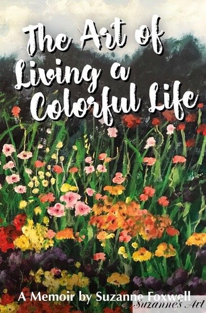 The Art of Living a Colorful Life | Suzanne's Art