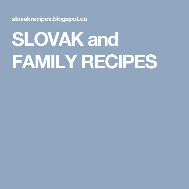 SLOVAK and FAMILY RECIPES