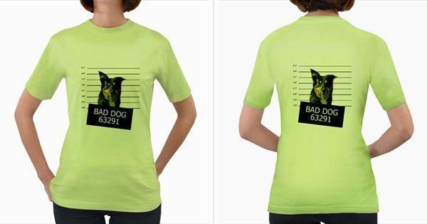 Bad+Dog+Women's+Green+T+Shirt+Women's+Green+T-Shirt