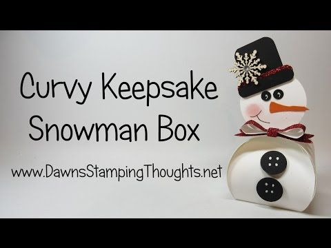 Curvy Keepsake Snowman Box video (Dawns stamping thoughts Stampin'Up! Demonstrator Stamping Videos Stamp Workshop Classes Scissor Charms Paper Crafts)