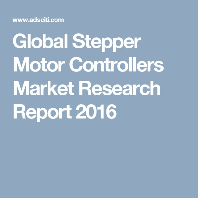 Global Stepper Motor Controllers Market Research Report 2016