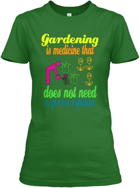 Gardening Is Medicine That Does Not Need A Prescription Irish Green Women's T-Shirt Front