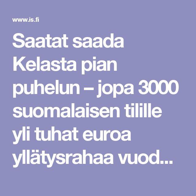 Saatat saada Kelasta pian puhelun – jopa 3000 suomalaisen tilille yli tuhat euroa yllätysrahaa vuodessa - Kotimaa - Ilta-Sanomat