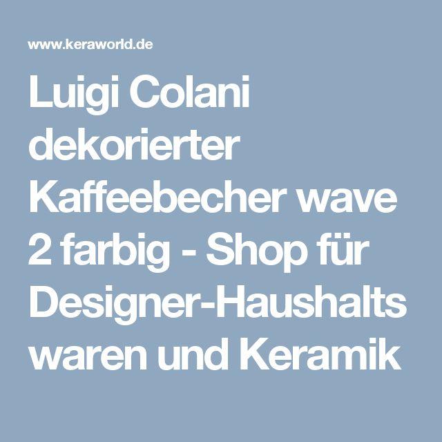 Luigi Colani dekorierter Kaffeebecher wave 2 farbig-Shop für Designer-Haushaltswaren und Keramik