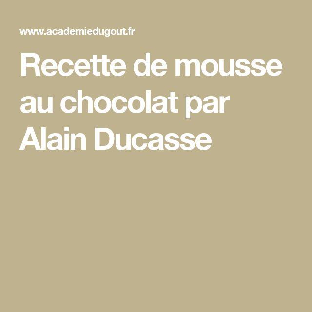 Recette de mousse au chocolat par Alain Ducasse