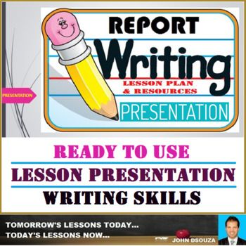 A Lesson Presentation on Report Writing. This presentation presents ready to use resources that will help you to walk into the classroom with ready to teach confidence as it covers all that you need for a lesson on Report Writing. This Presentation Includes: 1.