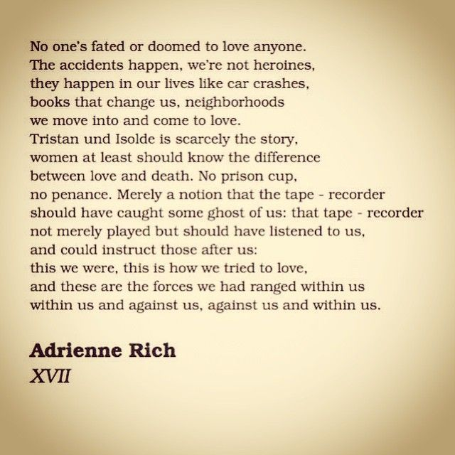 Women should at least know the difference between love and death // Adrienne Rich XVII