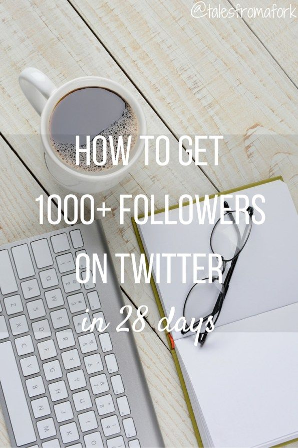 How to get free & real 1000 followers on Twitter in 28 days-- from personal experience & proof with my own statistics! by www.talesfromafork.com