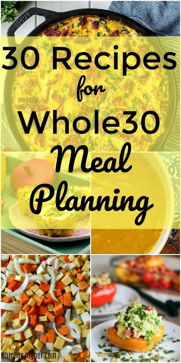 30 Recipes for Whole30 Meal Planning - I am planning my first Whole30 starting on January 2. This post includes 30 recipes for Whole30 meal planning, including delicious options for breakfast, lunch and dinner.  | Chicago Jogger