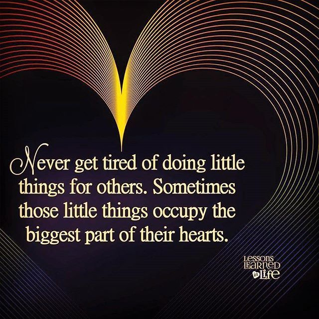 Never Get Tired Of Doing Things For Others
