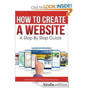 How To Create A Website - A Step By Step Guide [Kindle Edition]. This one-of-a-kind e-book teaches you how to create a fully functioning, attractive & professional looking website in less time than you ever thought possible. Even if you have absolutely no experience building or running a website!