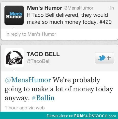 whoever does taco bells twitter is a comic genius