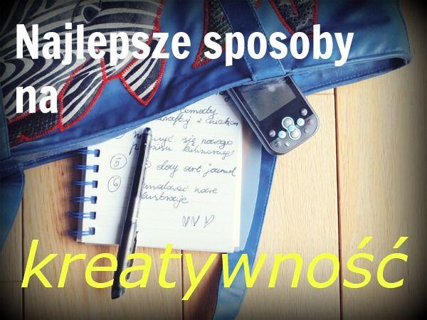 Najlepsze możliwe sposoby na kreatywność