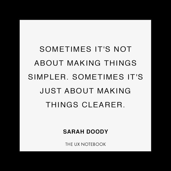Sometimes it's not about making things simplier. Sometimes it's just about making things clearer.