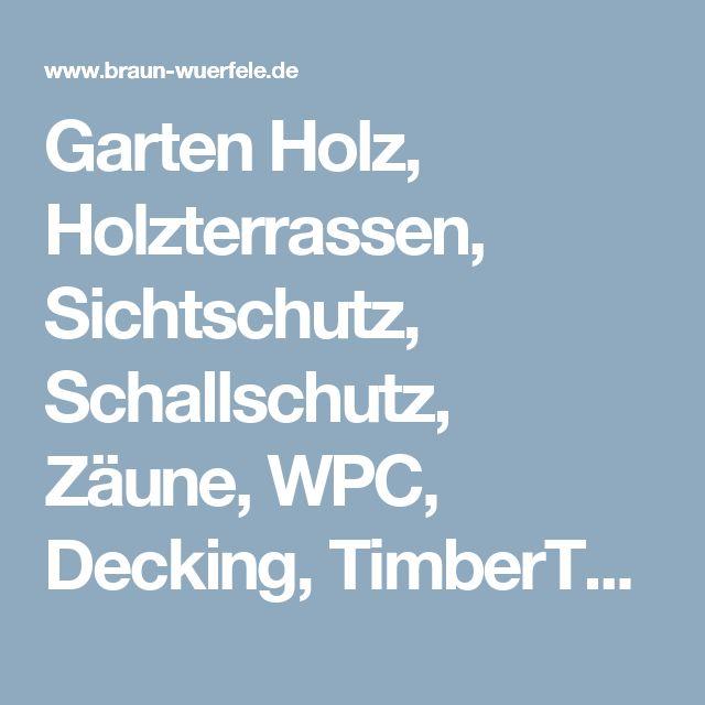 Perfect Garten Holz Holzterrassen Sichtschutz Schallschutz Z une WPC Decking TimberTech