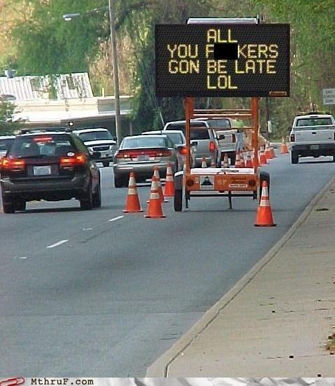 If I saw this, I would laugh so hard I don't even think I would be upset about being late