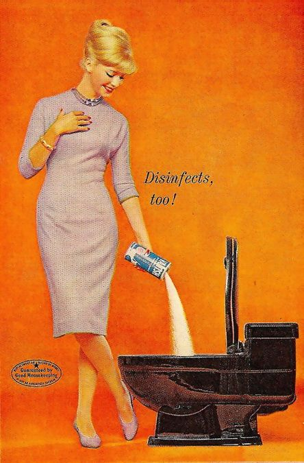 This is an absolute riot!!  There is truly nothing more fulfilling than cleaning a toilet (50's Vintage Advertisement)