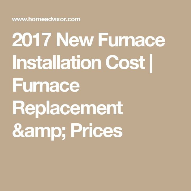 2017 New Furnace Installation Cost | Furnace Replacement & Prices