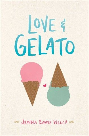 Goodreads YA Readers' Choice Awards Nominees | YA books to read | Best of Young Adult Fiction 2016 | Love & Gelato by Jenna Evans Welch