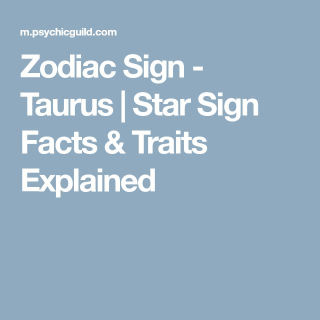 Zodiac Sign - Taurus   Star Sign Facts & Traits Explained