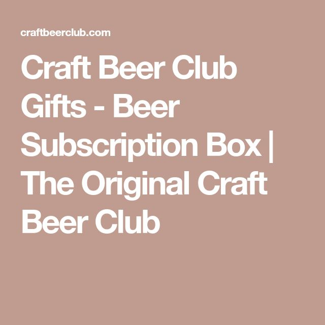 Craft Beer Club Gifts - Beer Subscription Box   The Original Craft Beer Club