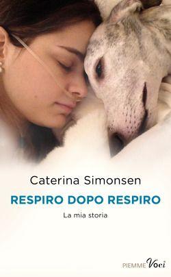 Respiro dopo respiro di Caterina Simonsen   Libri   Edizioni Piemme