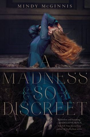 A Madness So Discreet by Mindy McGinnis ---- {04/02/2017}