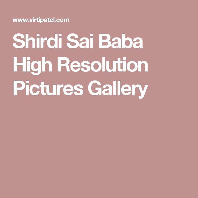 Shirdi Sai Baba High Resolution Pictures Gallery