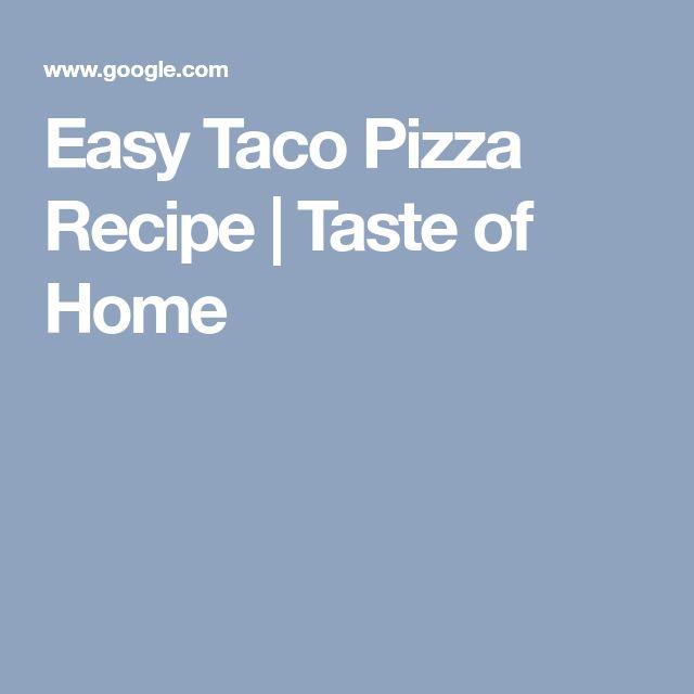 Easy Taco Pizza Recipe | Taste of Home