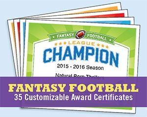 Fantasy Football Certificates - Recognize the league champ, talk some smack, send a message and more. Personalize, print and present. It's that easy!