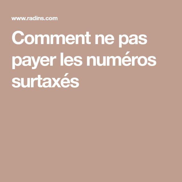 Comment ne pas payer les numéros surtaxés